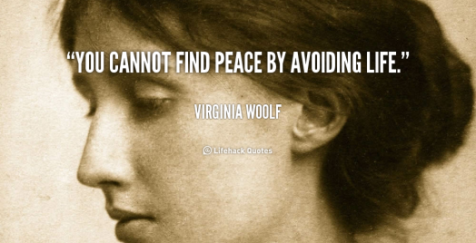 quote-Virginia-Woolf-you-cannot-find-peace-by-avoiding-life-40194